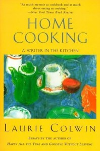 """Home Cooking"" and ""More Home Cooking"" with Laurie Colwin: Finding My Favorite Cookbooks"