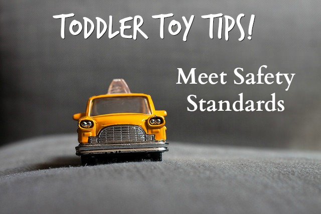 Toddler Toy Tips - Meet Safety Standards