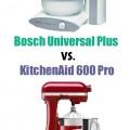 Bosch Universal Plus and KitchenAid