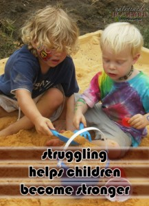 Struggling Helps Children Become Stronger