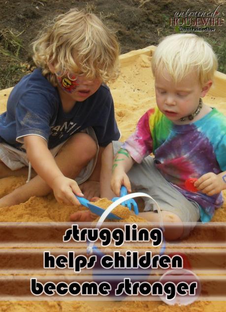 Struggling Helps Children Become Stronger