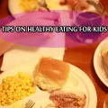 Tips on Healthy Eating for Kids