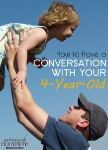 How to Have a Conversation With Your 4-Year-Old