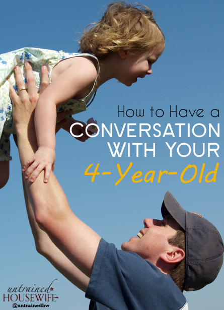 Conversation With Your 4-Year-Old