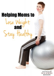 Helping Moms to Lose Weight and Stay Healthy