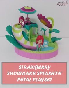 Strawberry Shortcake Splashin' Petal Playset Review