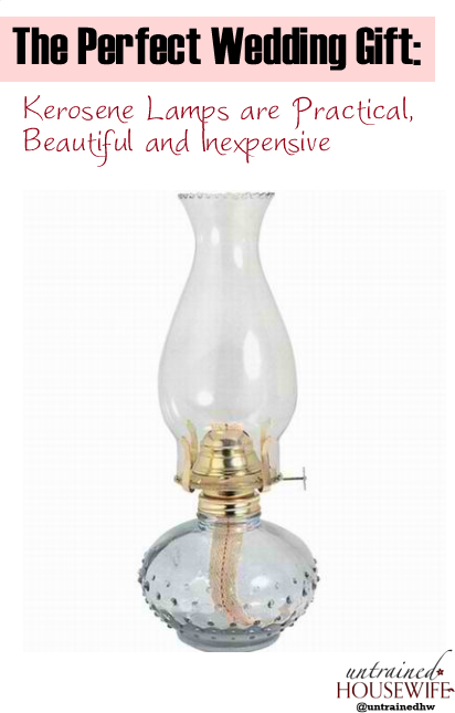 The Perfect Wedding Gift: Kerosene Lamps Are Practical, Beautiful And  Inexpensive
