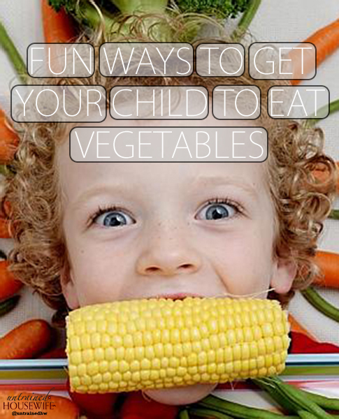 Fun Ways to Get Your Child to Eat Vegetable