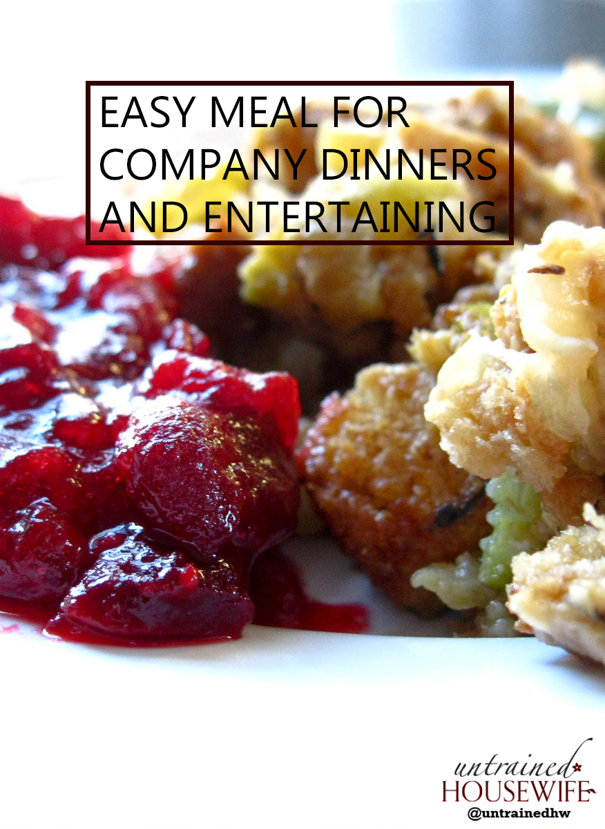 Easy Meal For Company Dinners And Entertaining