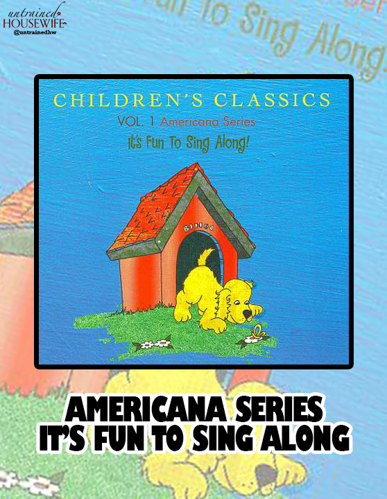Music for Toddlers: Children's Classics Volume 1: Americana Series, It's Fun to Sing Along