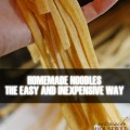 Homemade Noodles the Easy and Inexpensive Way