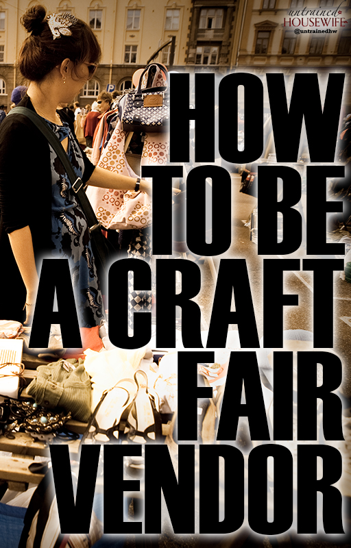 How to Be A Craft Fair Vendor