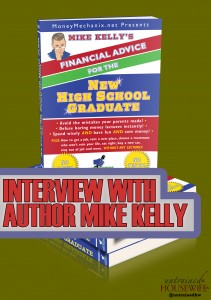 Interview with Author Mike Kelly, Special Offer on Financial Advice for the New High School Graduate