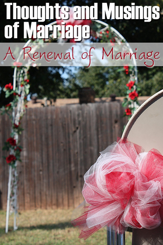 Thoughts and Musings of Marriage – A Renewal of Commitment