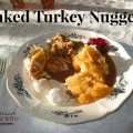 Baked Turkey Nuggets for Leftover Turkey Meals