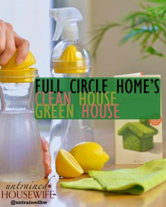 Full Circle Home's Clean House Green House & Other Products