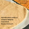 Homemade Whole Wheat Bread Machine Pizza Dough