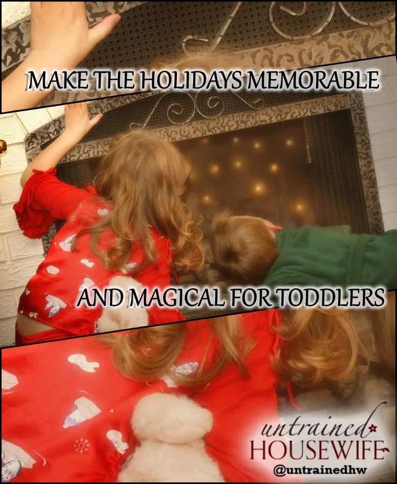 Make the Holidays Memorable and Magical for Toddlers