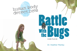 Human Body Detectives: Educational Stories for Kids @UntrainedHW @DrHeatherND