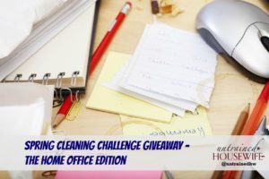 Spring Cleaning Challenge Giveaway – The Home Office Edition