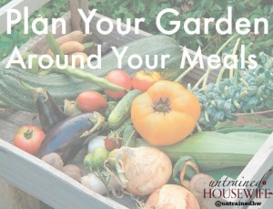 Planning a Vegetable Garden with Meals in Mind