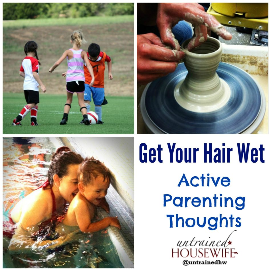 Get Your Hair Wet – Active Parenting Thoughts