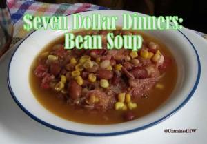 Seven Dollar Dinners: Bean Soup