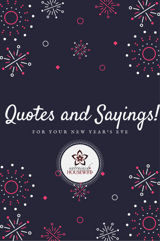 New Year's Eve Quotes and Sayings @UntrainedHW #newyear #quotes