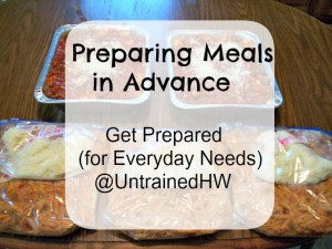 Get Prepared (for Everyday Needs) – Preparing Meals in Advance