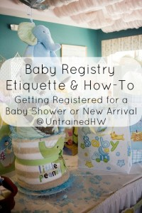 Baby Registry Etiquette & How To: Getting Registered for a Baby Shower or New Arrival