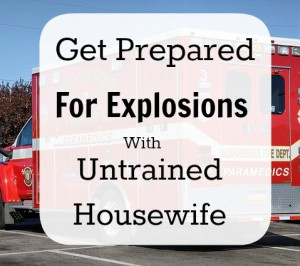 Get Prepared – Unexpected Explosions
