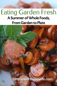 Eating Garden Fresh – A Summer of Whole Foods