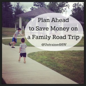 Planning Ahead to Save Money on a Family Road Trip