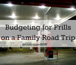 Budgeting for Frills on a Family Road Trip