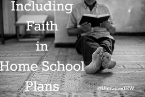 Including Faith in Home School Plans