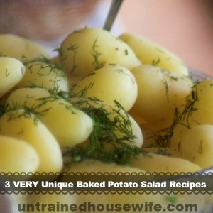 3 very unique potato salad recipes using baked potatoes