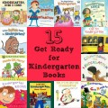 15 Get Ready for Kindergarten Books