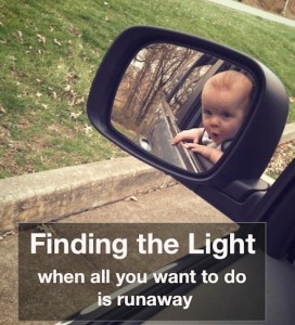 Moms Need a Break - Finding the light when all you want is to run away