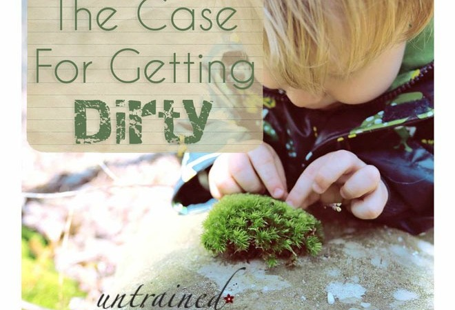 The Case for Getting Dirty