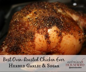 Garlic, Herb, and Sugar Oven Roasted Chicken