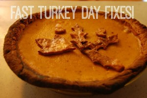 Turkey Day Quick Dinner Ideas and Food Fixes