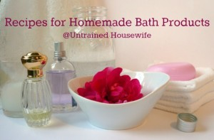 The Untrained Housewife's Recipes for Homemade Bath Products