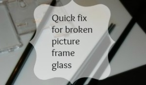 Quick Fix for Broken Picture Glass