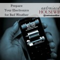 Get your electronics ready when bad weather approaches