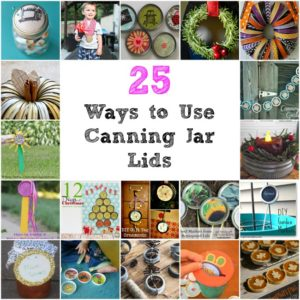 25 Ways to Use Canning Jar Lids