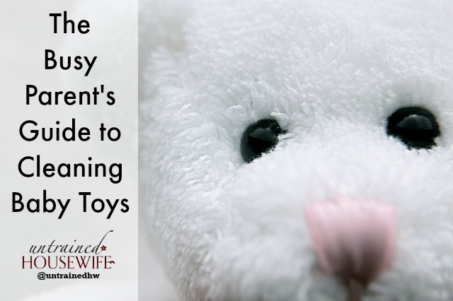 Busy Parent's Guide to Cleaning Baby Toys