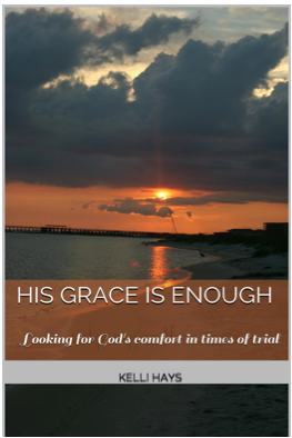 His Grace is Enough- brand new eBook by blogger-turned-author Kelli Hays