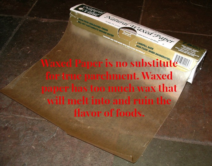 Waxed Paper is no substitute for true parchment. Waxed paper has too much wax that will melt into and ruin the flavor of foods.