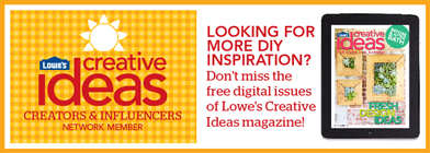 Lowes Creative Ideas - a FREE Magazine and app full of home and garden tips!