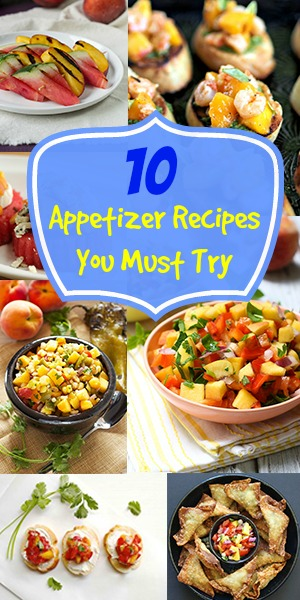 10 Appetizer Recipes You Must Try